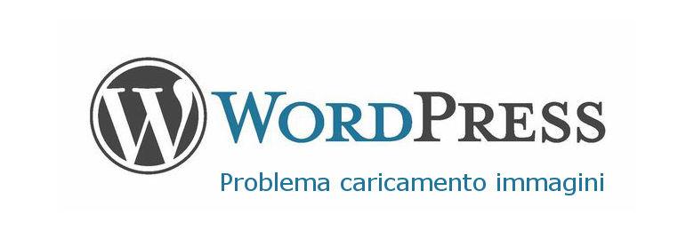 Problemi a caricare le immagini su wordpress